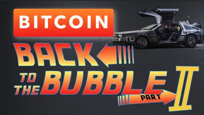 Bitcoin: Back to the Bubble Part II